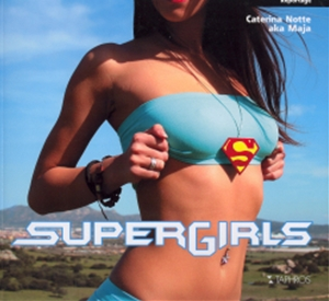 SUPERGIRLS, TAPHROS, CATERINA NOTTE